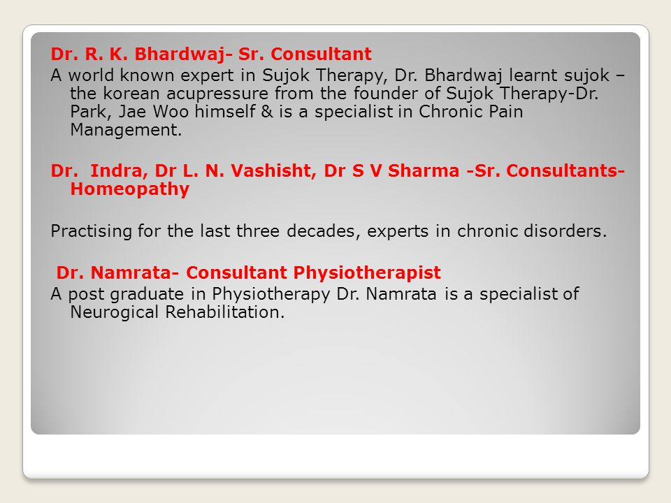 Dr. R. K. Bhardwaj- Sr. Consultant A world known expert in Sujok Therapy, Dr.
