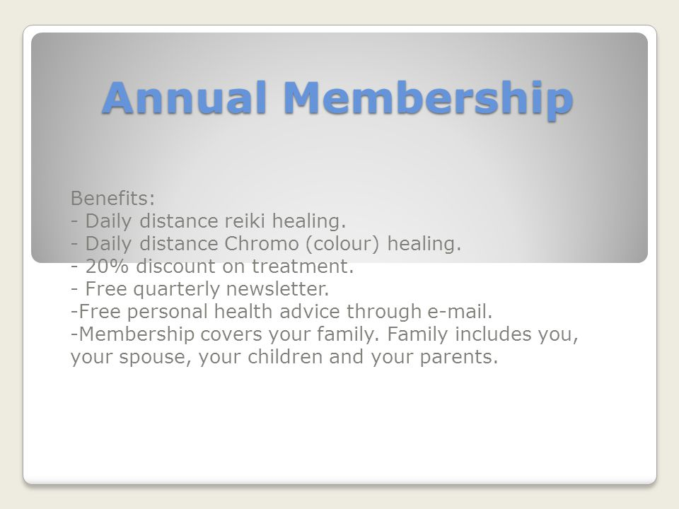 Annual Membership Benefits: - Daily distance reiki healing.