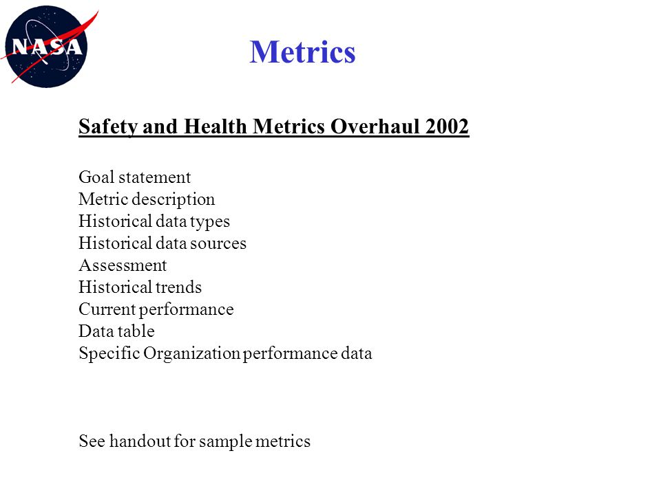 Metrics Safety and Health Metrics Overhaul 2002 Goal statement