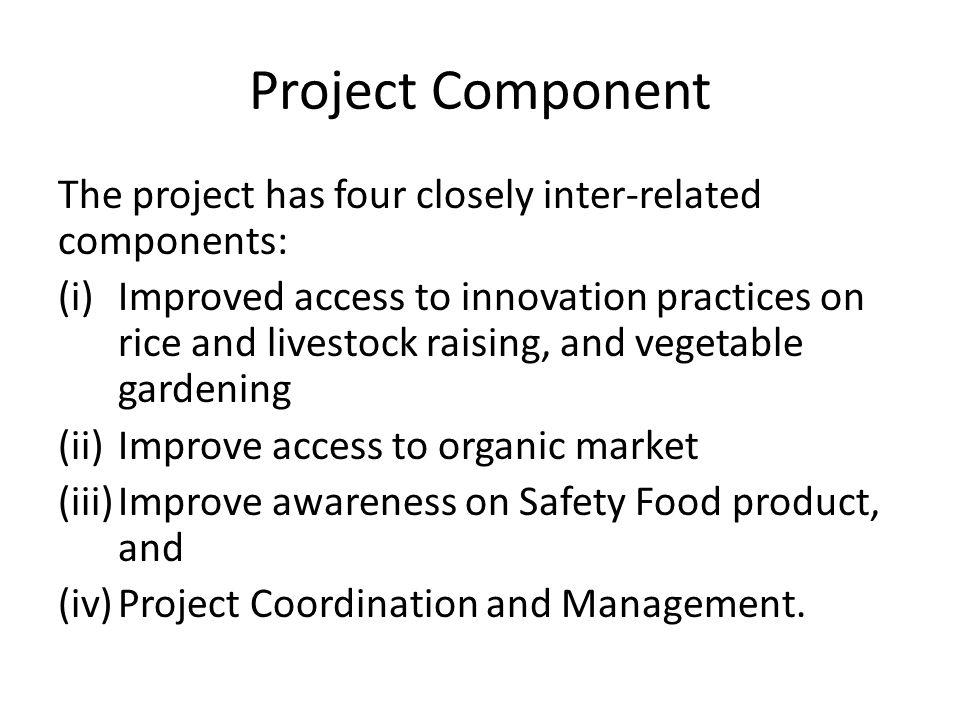 Project Component The project has four closely inter-related components: