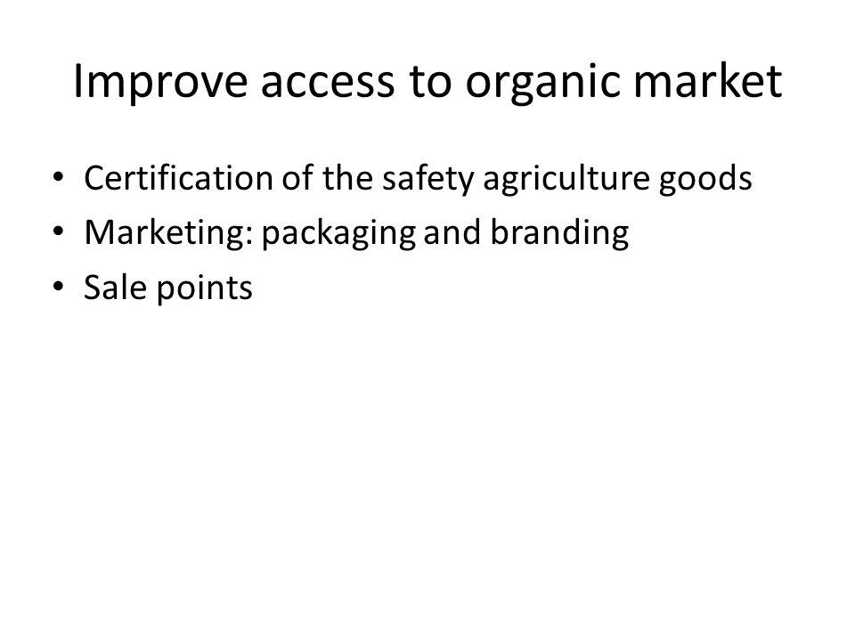 Improve access to organic market