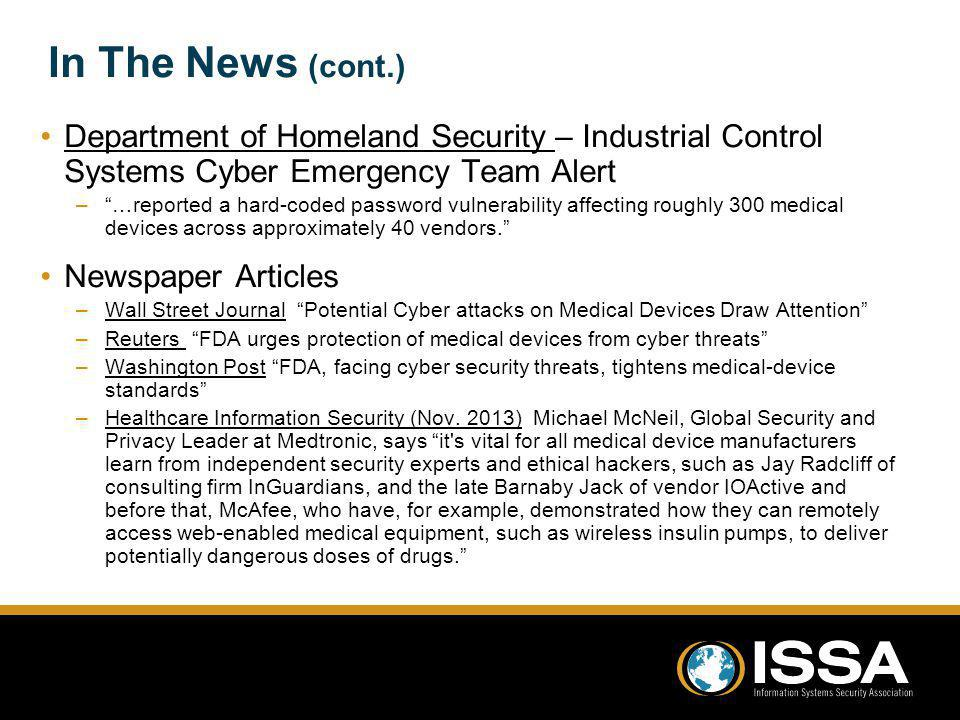 In The News (cont.) Department of Homeland Security – Industrial Control Systems Cyber Emergency Team Alert.