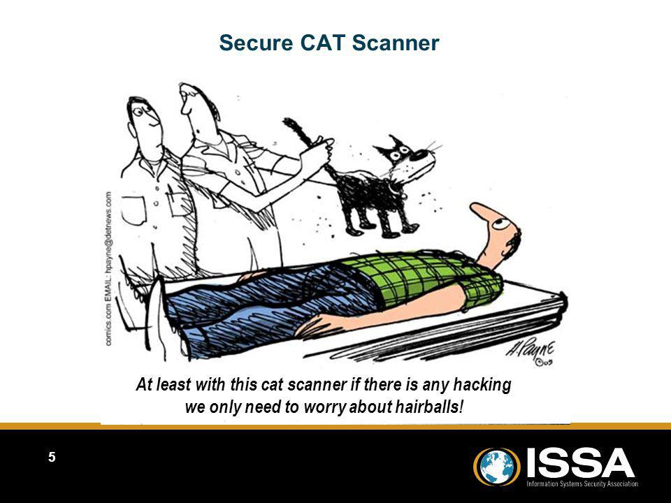 Secure CAT Scanner At least with this cat scanner if there is any hacking we only need to worry about hairballs!