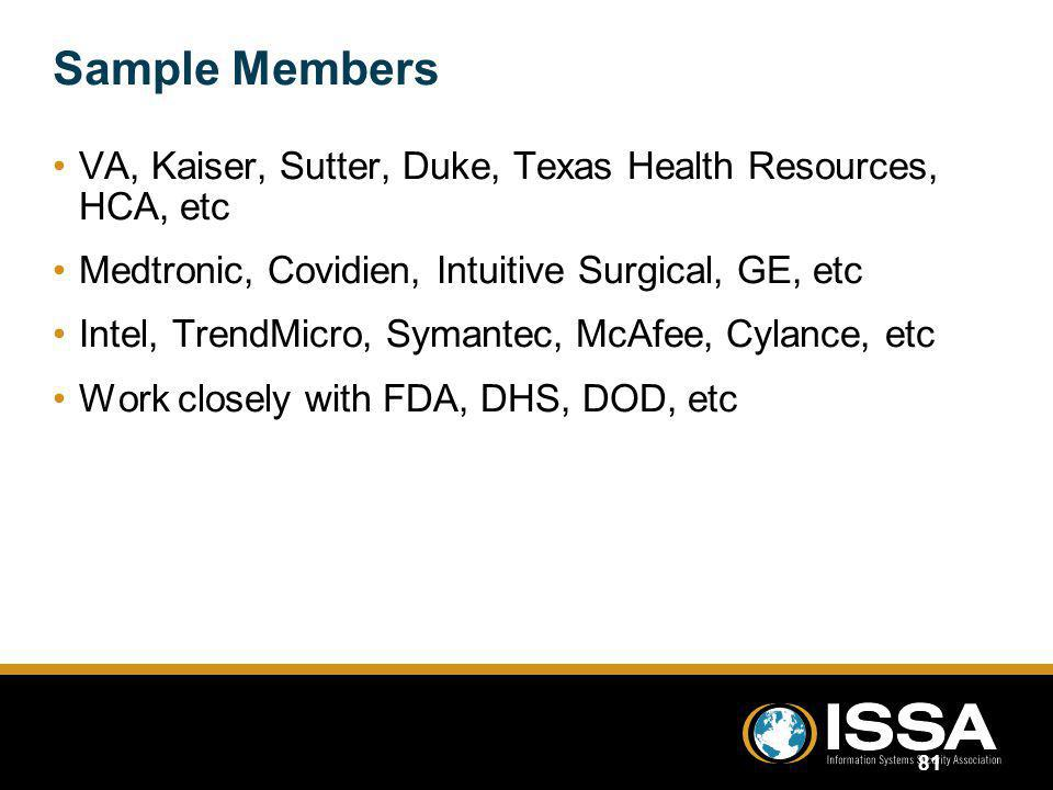 Sample Members VA, Kaiser, Sutter, Duke, Texas Health Resources, HCA, etc. Medtronic, Covidien, Intuitive Surgical, GE, etc.