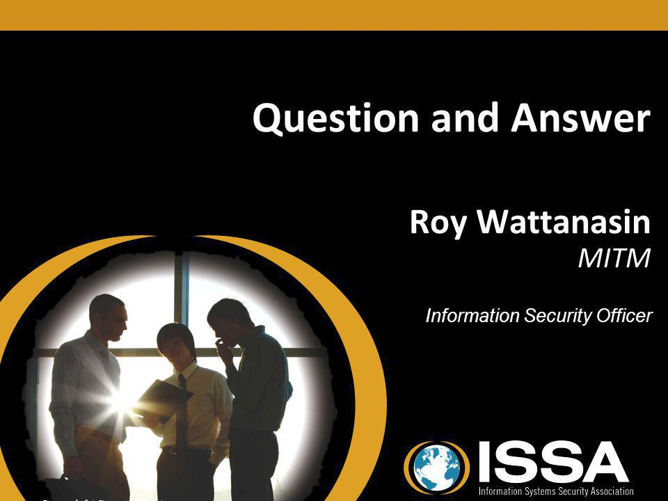 Question and Answer Roy Wattanasin MITM Information Security Officer