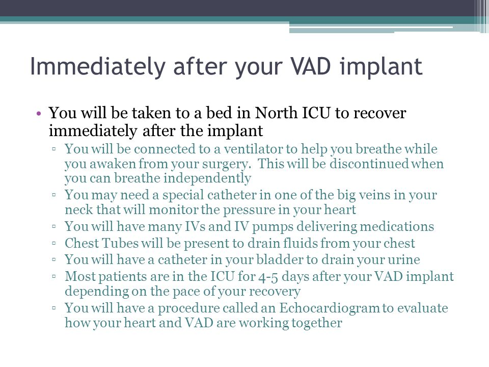 Immediately after your VAD implant