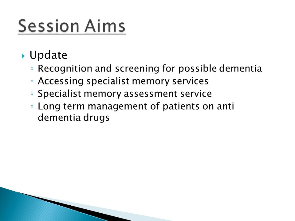 Session Aims Update Recognition and screening for possible dementia