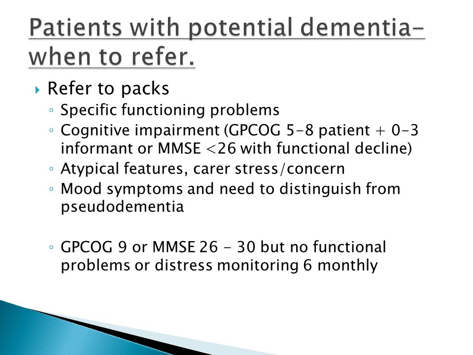 Patients with potential dementia- when to refer.