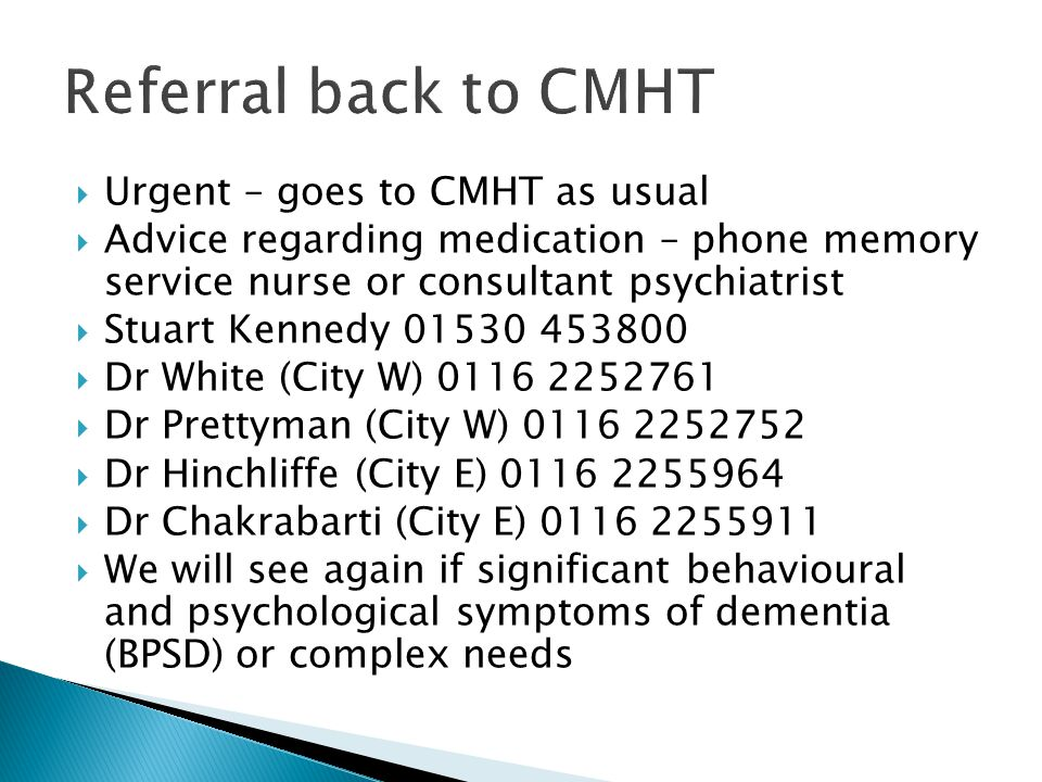 Referral back to CMHT Urgent – goes to CMHT as usual