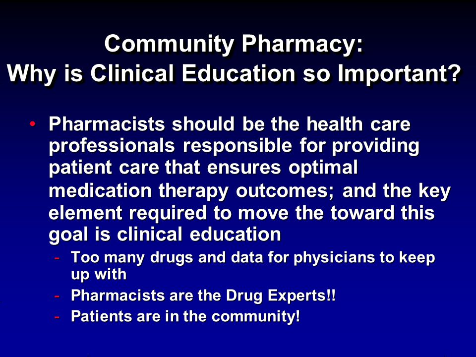 Community Pharmacy: Why is Clinical Education so Important