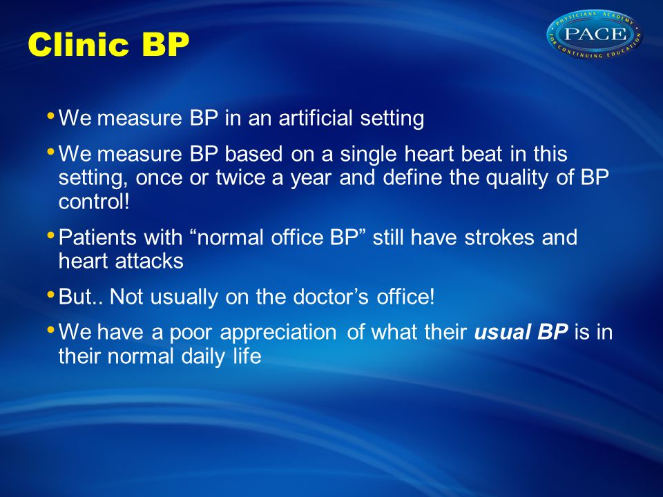 Clinic BP We measure BP in an artificial setting