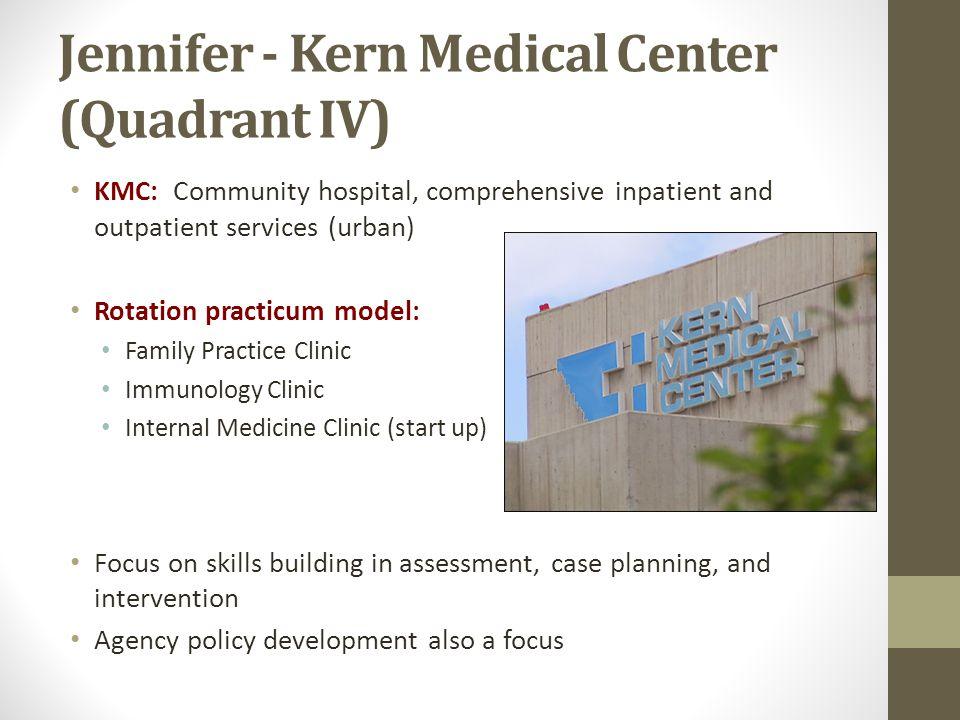 Jennifer - Kern Medical Center (Quadrant IV)