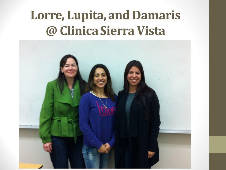 Lorre, Lupita, and Damaris @ Clinica Sierra Vista