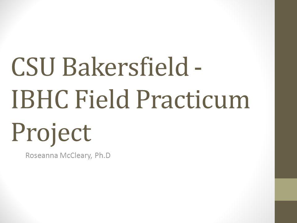 CSU Bakersfield - IBHC Field Practicum Project