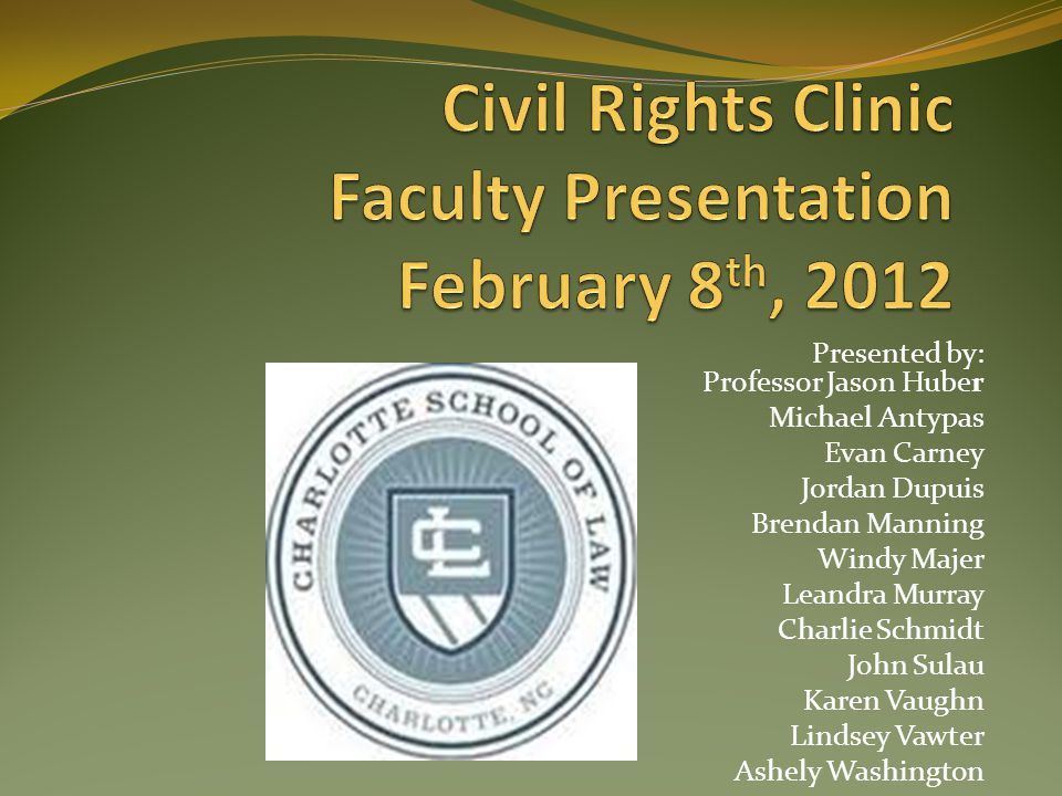 Civil Rights Clinic Faculty Presentation February 8th, 2012