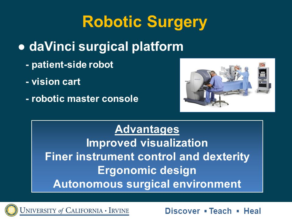 Robotic Surgery ● daVinci surgical platform Advantages