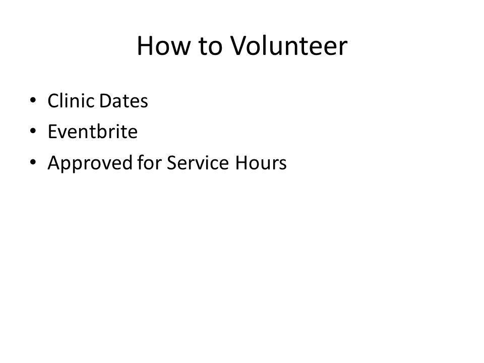 How to Volunteer Clinic Dates Eventbrite Approved for Service Hours