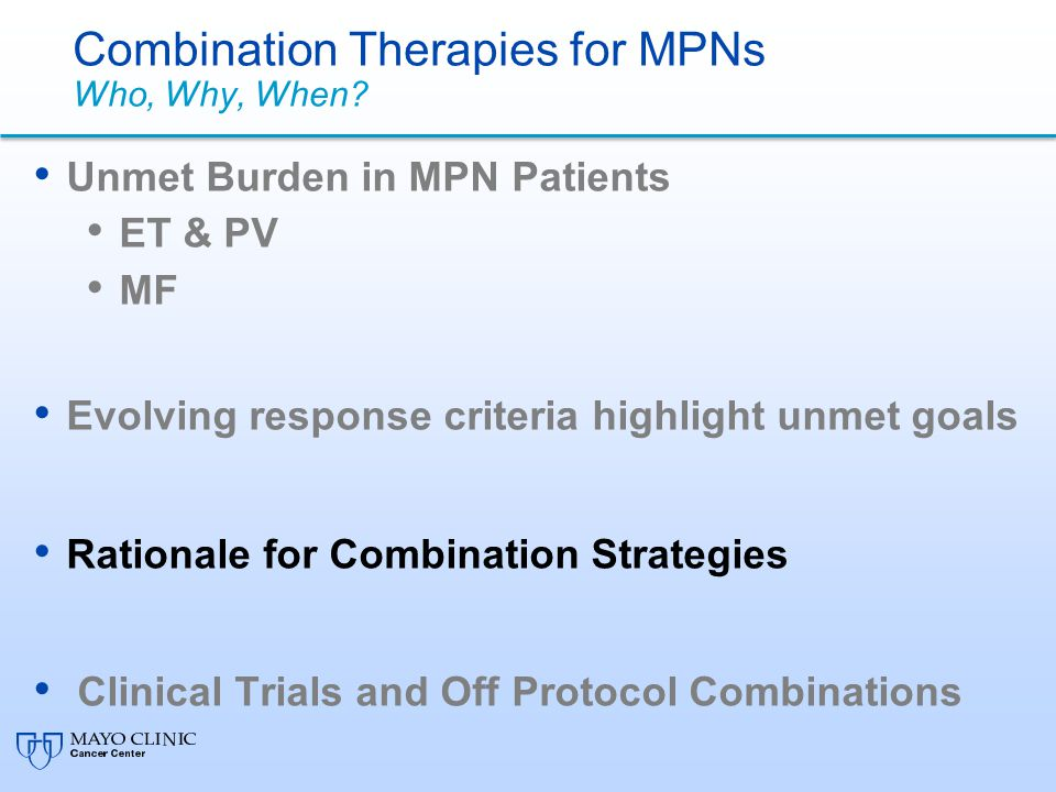 Combination Therapies for MPNs Who, Why, When