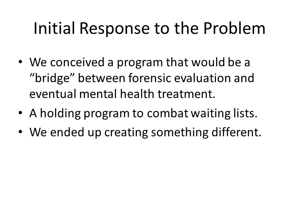 Initial Response to the Problem