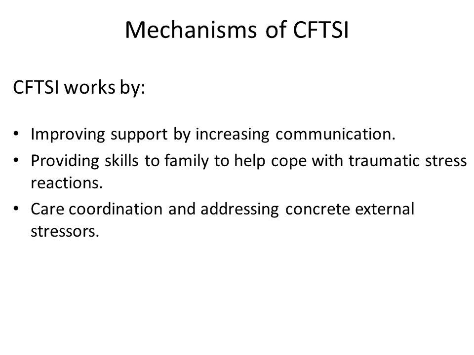 Mechanisms of CFTSI CFTSI works by: