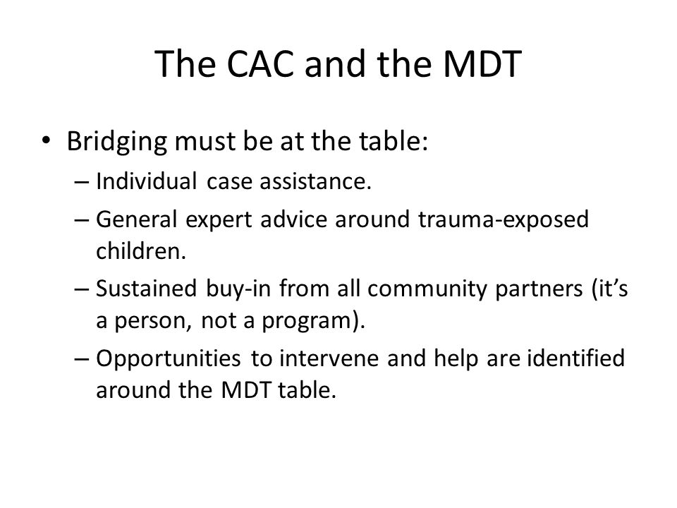 The CAC and the MDT Bridging must be at the table: