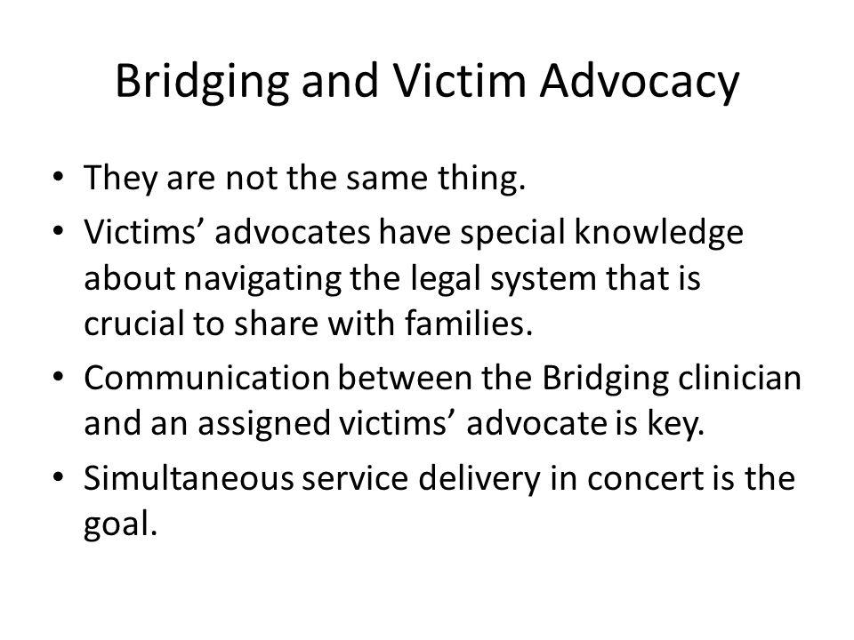 Bridging and Victim Advocacy