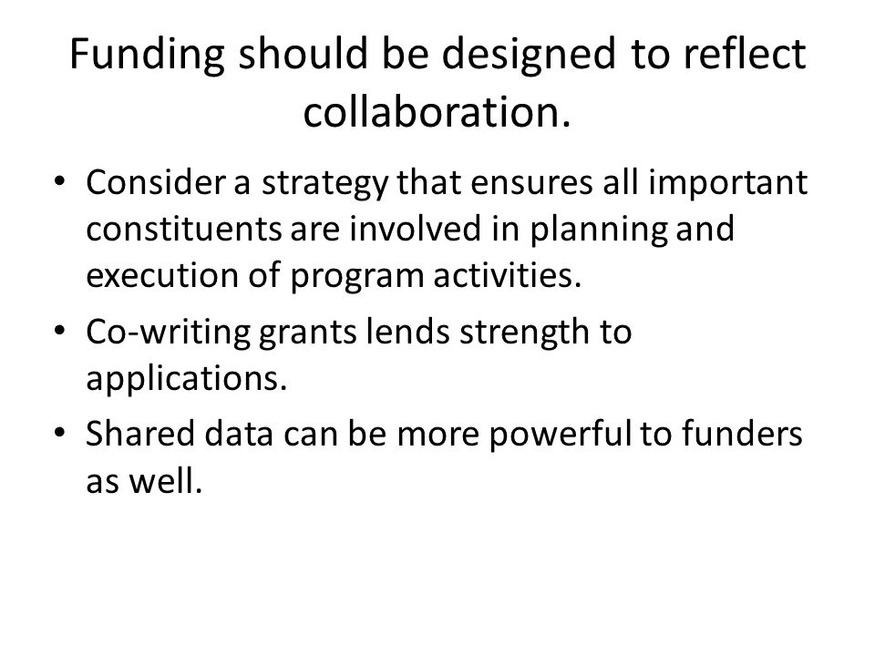 Funding should be designed to reflect collaboration.