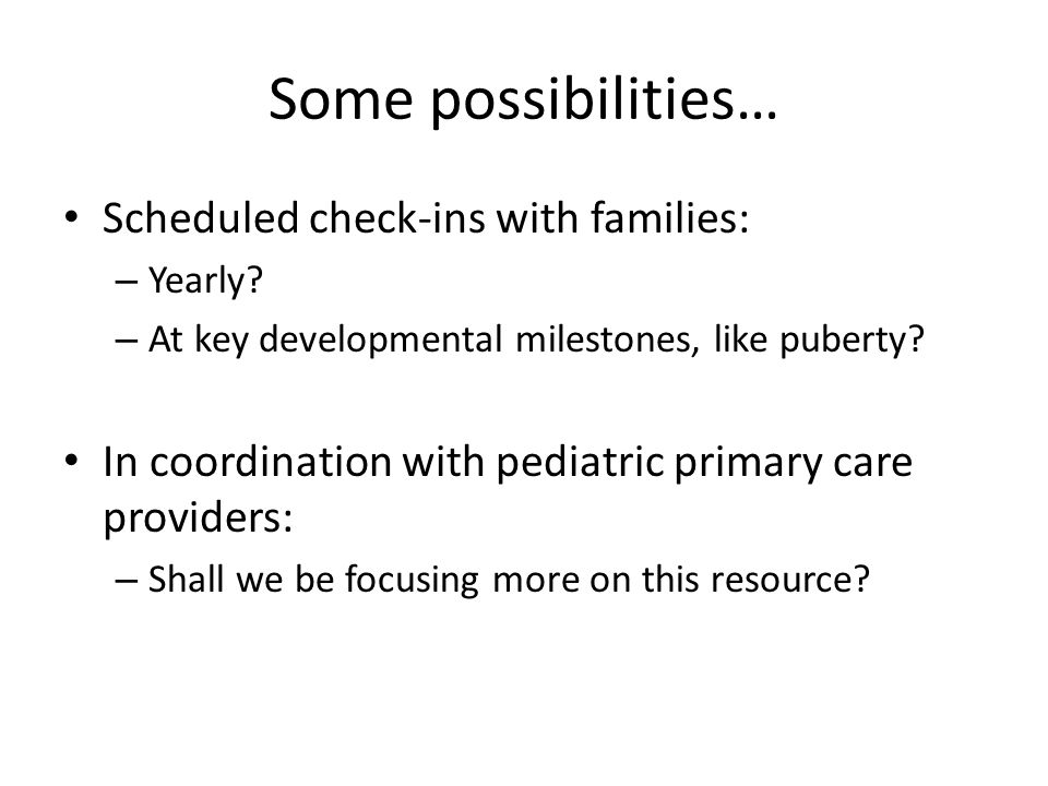 Some possibilities… Scheduled check-ins with families: