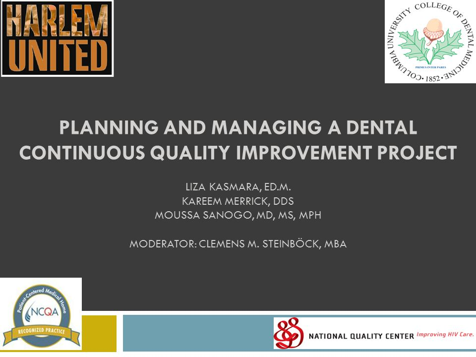 Planning and Managing a Dental Continuous quality Improvement project Liza Kasmara, Ed.M.