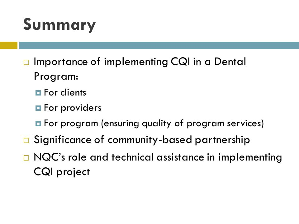 Summary Importance of implementing CQI in a Dental Program: