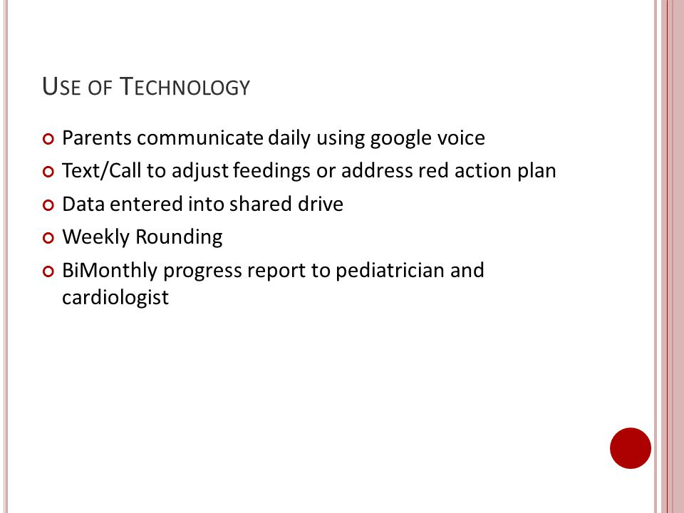 Use of Technology Parents communicate daily using google voice