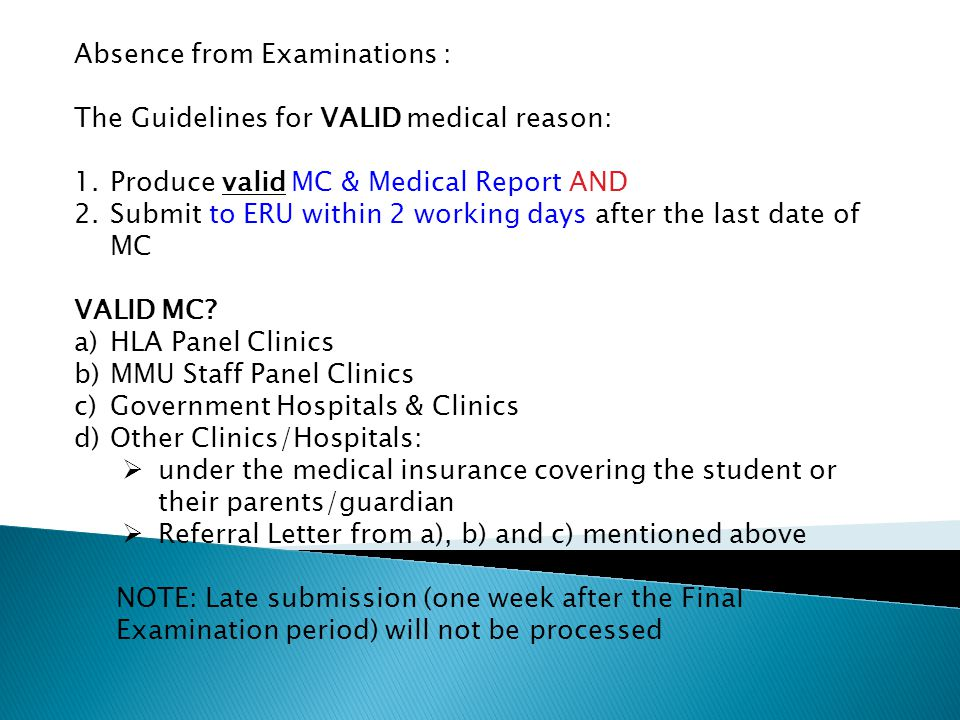 Absence from Examinations : The Guidelines for VALID medical reason:
