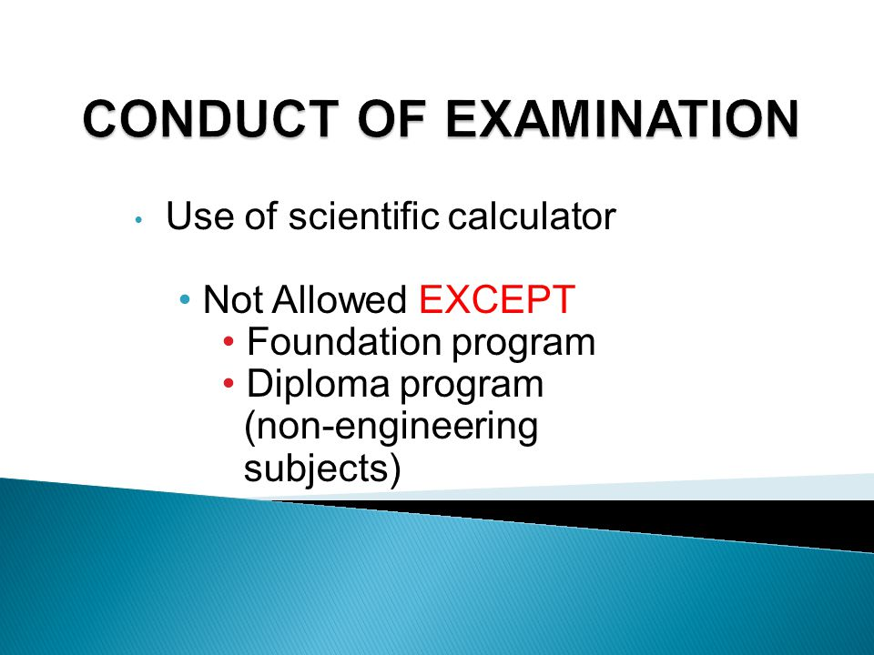 CONDUCT OF EXAMINATION