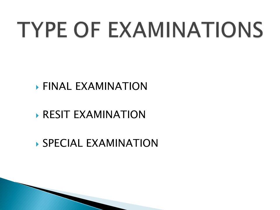 FINAL EXAMINATION RESIT EXAMINATION SPECIAL EXAMINATION