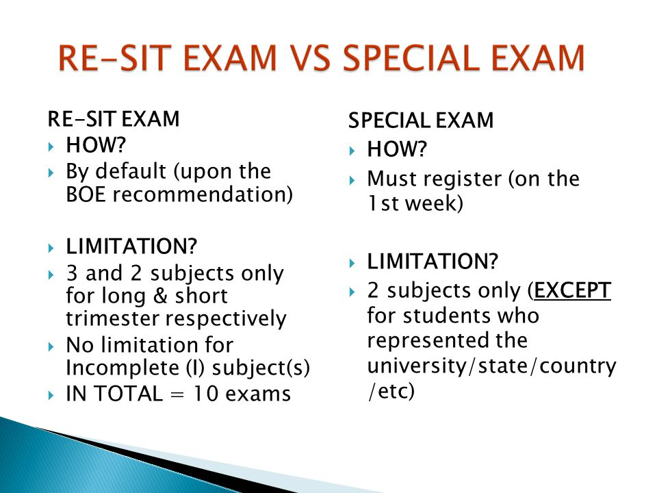 RE-SIT EXAM HOW By default (upon the BOE recommendation) LIMITATION 3 and 2 subjects only for long & short trimester respectively.