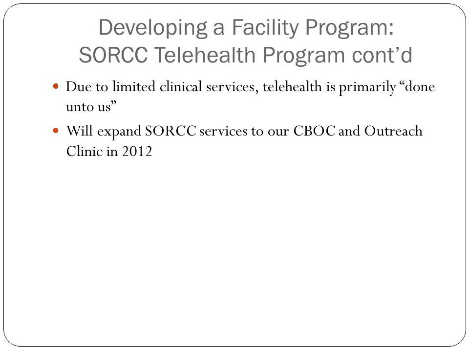 Developing a Facility Program: SORCC Telehealth Program cont'd