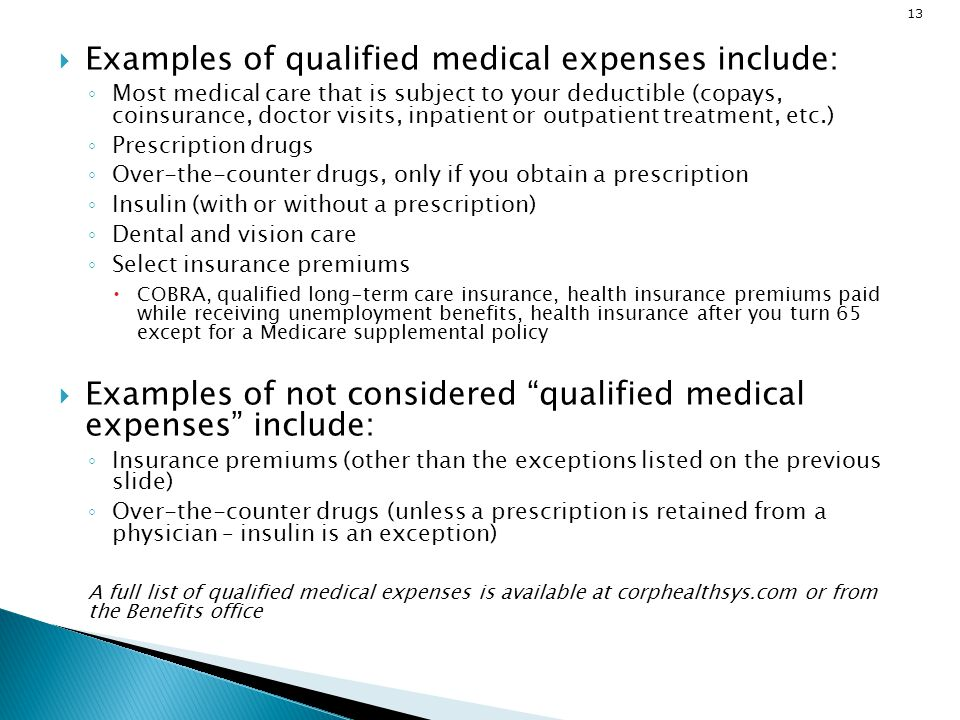 Examples of qualified medical expenses include: