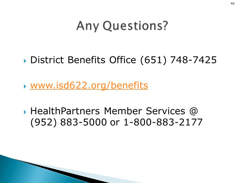 Any Questions District Benefits Office (651) 748-7425