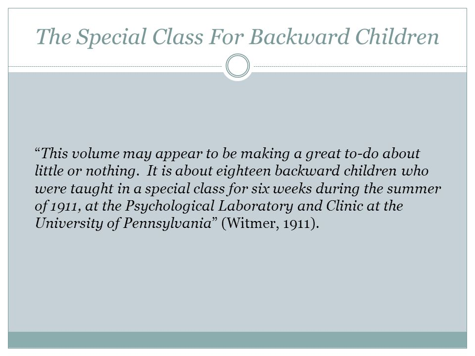 The Special Class For Backward Children