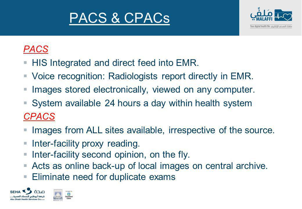 PACS & CPACs PACS HIS Integrated and direct feed into EMR.