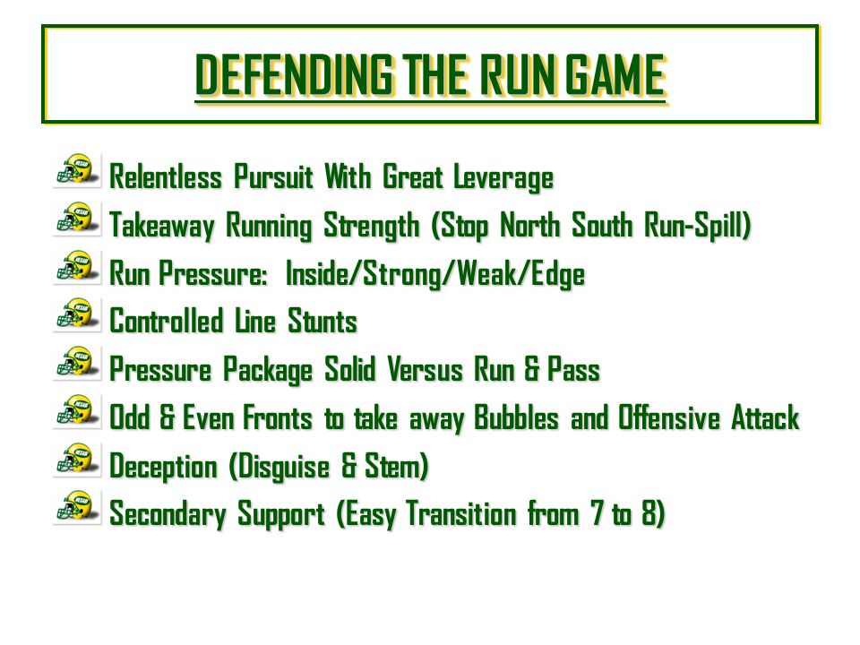 DEFENDING THE RUN GAME Relentless Pursuit With Great Leverage
