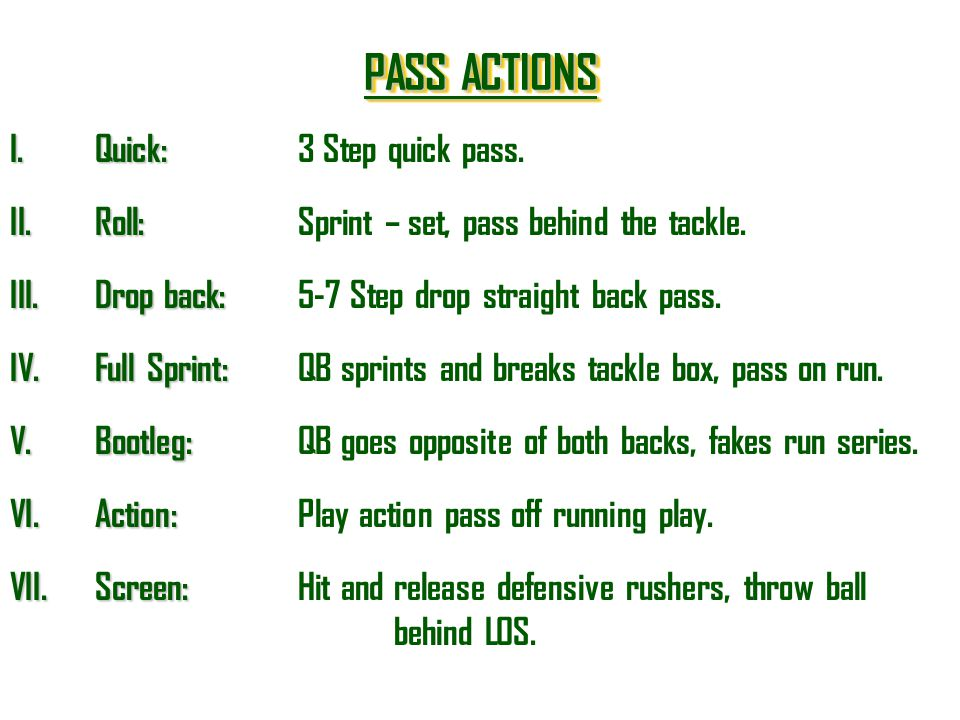 PASS ACTIONS Quick: 3 Step quick pass.