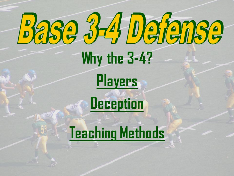 Base 3-4 Defense Why the 3-4 Players Deception Teaching Methods