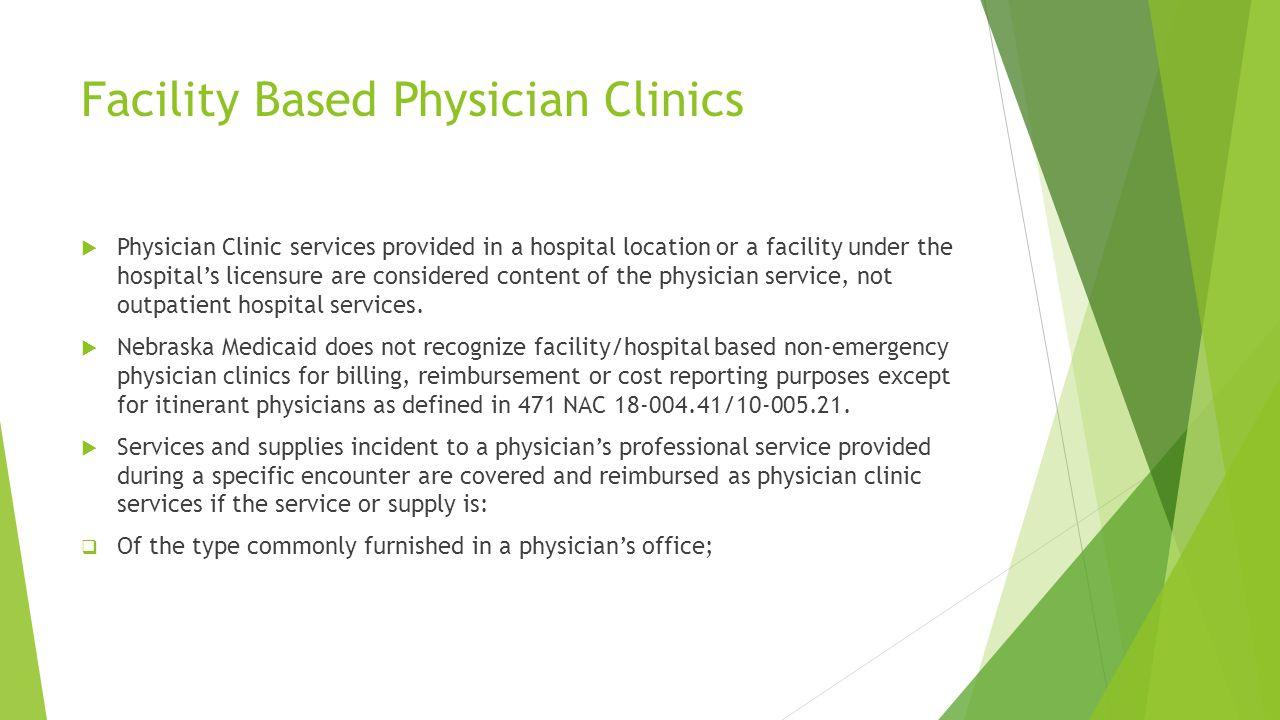 Facility Based Physician Clinics