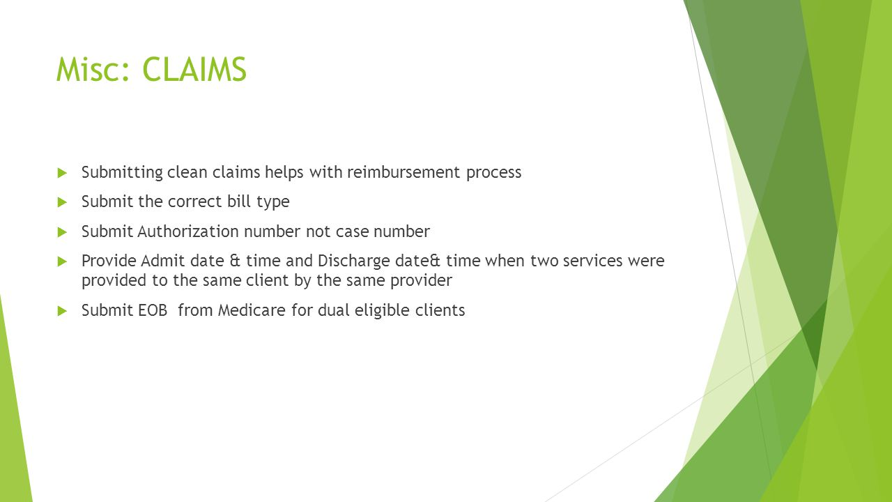 Misc: CLAIMS Submitting clean claims helps with reimbursement process