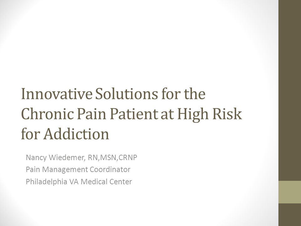 Innovative Solutions for the Chronic Pain Patient at High Risk for Addiction