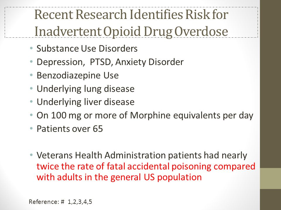 Recent Research Identifies Risk for Inadvertent Opioid Drug Overdose