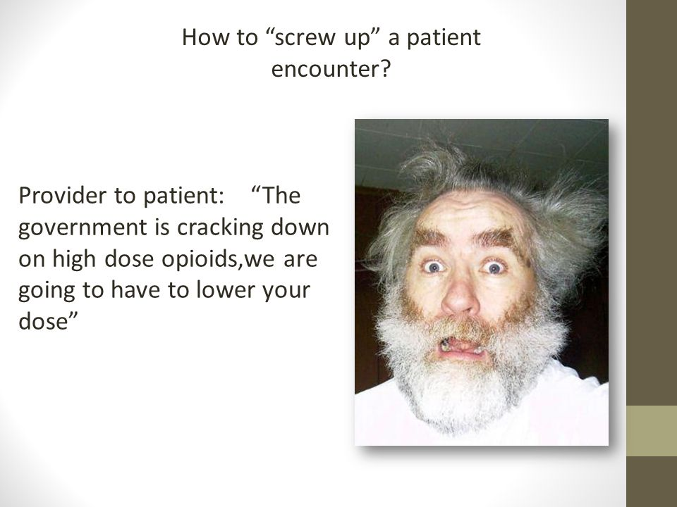 How to screw up a patient encounter