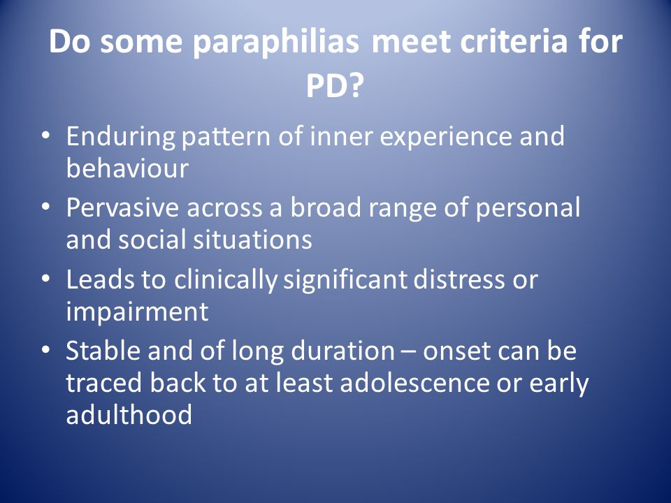 Do some paraphilias meet criteria for PD