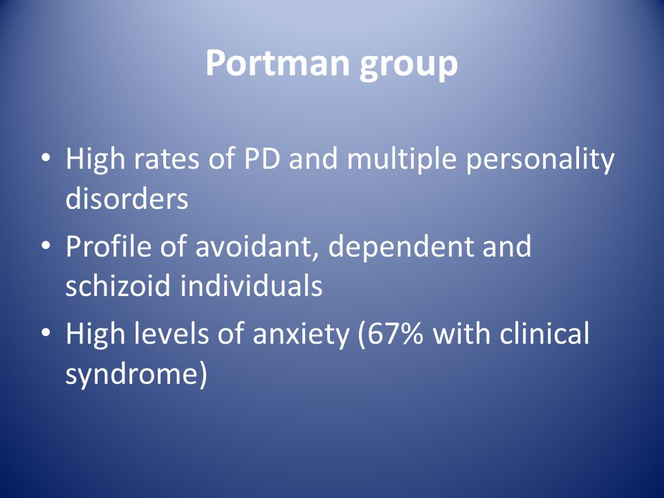 Portman group High rates of PD and multiple personality disorders